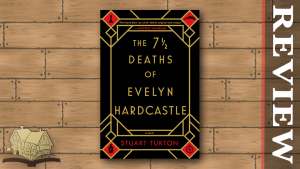 Cover of The 7½ Deaths of Evelyn Hardcastle by Stuart Turton
